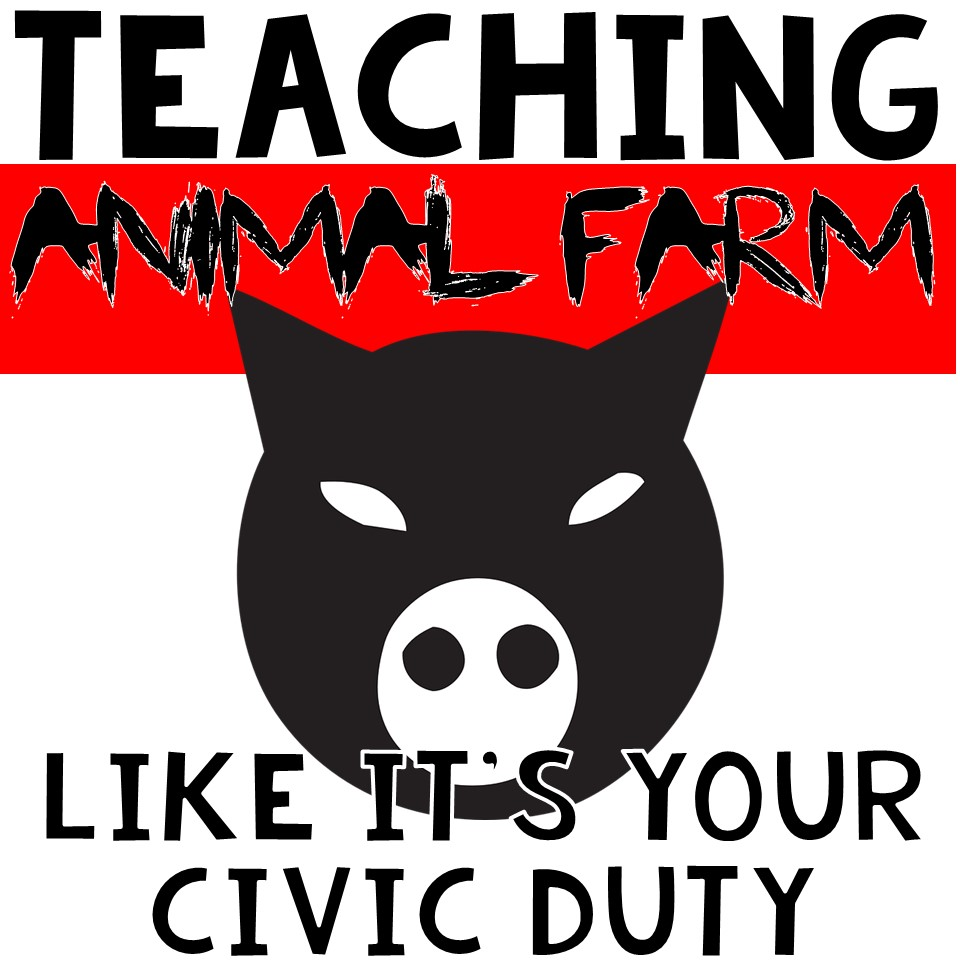 Amp Up Animal Farm Teaching Animal Farm Like It Is Your Civic Duty Building Book Love